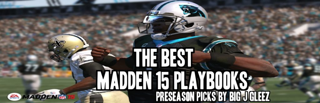 The Top 5 Offensive Madden 15 Playbooks - Gaming With Gleez